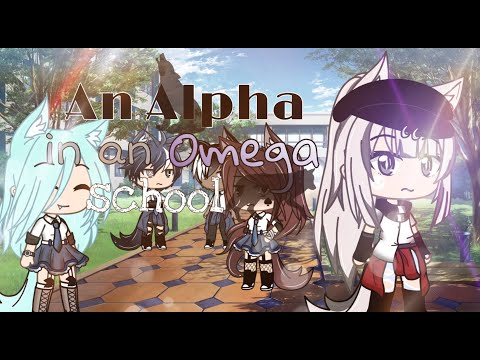 🐺An Alpha In An Omega School 🐺II❄Original❄II GLMM II Part 1