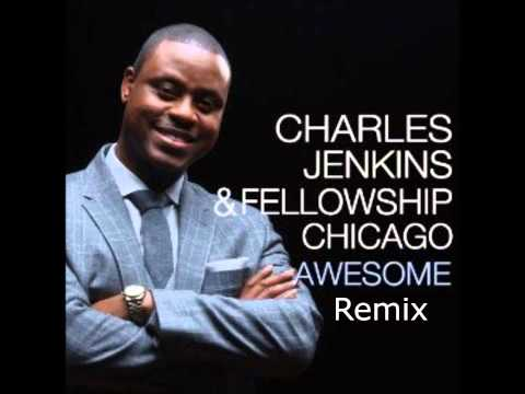 Pastor Charles Jenkins feat. Jessica Reedy, Issac Carree, Da Truth, and Canton Jones-Awesome (Remix)