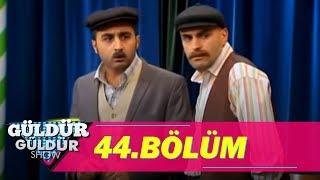 Güldür Güldür Show 44.Bölüm