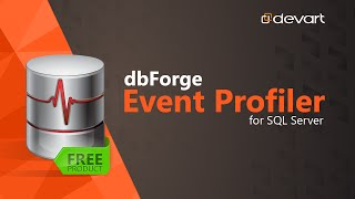 dbForge Event Profiler for SQL Server Overview