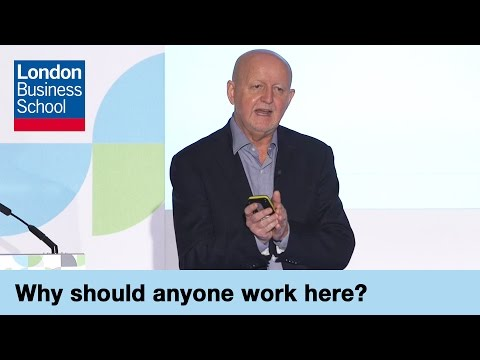 Why should anyone work here? - HR Strategy Forum Lecture | London Business School