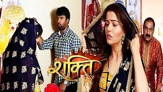 Serial Shakti Astitva Ke Ehsaas Ki 11th May 2018 | Upcoming Twist | Full Episode | Bollywood Events