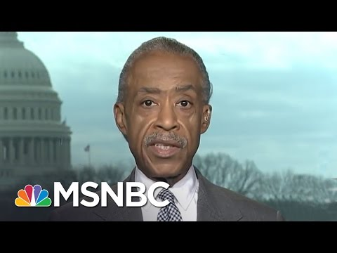 Rev. Al Sharpton: Trump Administration Needs Lesson In American History | MSNBC