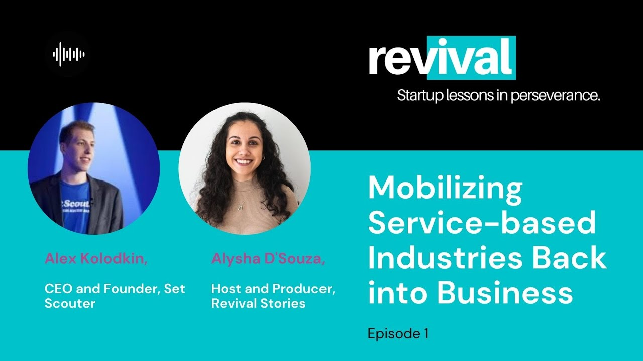 Episode 1: Mobilizing Service-based Industries Back into Business with Alex Kolodkin, Set Scouter