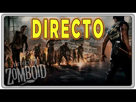 PROJECT ZOMBOID (Build 37.3) #07 DIRECTO | Gameplay Español