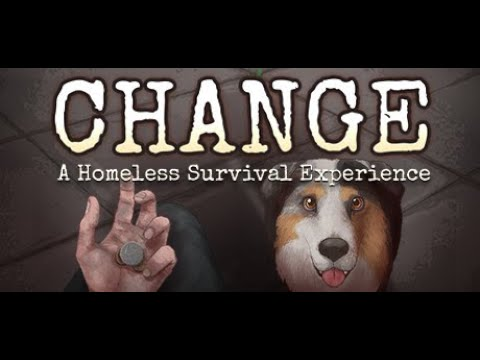 CHANGE A homeless Survival Experience |