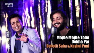 Majhe Majhe Tobo Dekha Pai Debojit Saha Kushal Paul Mp3 Song Download