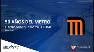 #50AÑOS #METROCDMX ¡La historia del metro en 50 minutos!.
