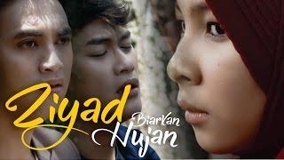 Ziyad - Biarkan Hujan (Official Video Music)