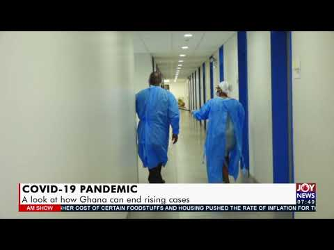 Covid-19 Pandemic: A look at how Ghana can end rising cases - AM Show on JoyNews (10-9-21)