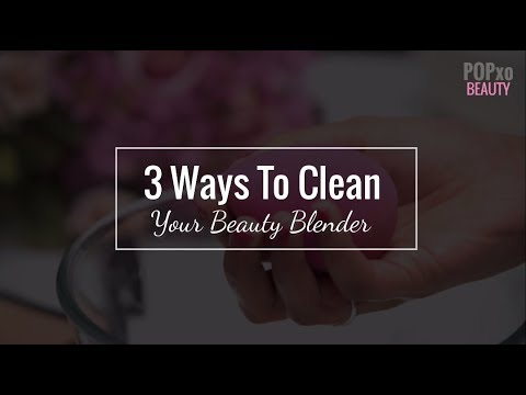 3 Ways To Clean Your Beauty Blender - POPxo Beauty