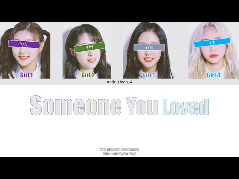 Your Girl Group-Someone You Loved (4 members) Color Coded Lyrics (Eng) Original by Brittany Maggs