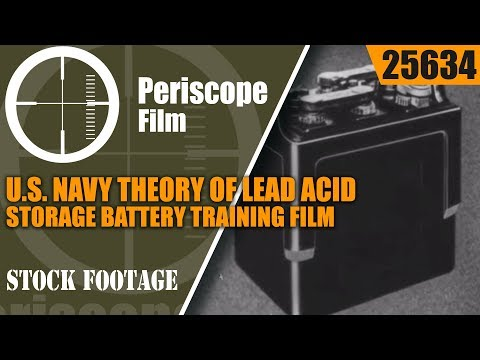 U.S. NAVY THEORY OF LEAD ACID STORAGE BATTERY TRAINING FILM 25634