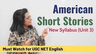Must Read American Short Stories: Unit 3 New Syllabus (UGC NET English)