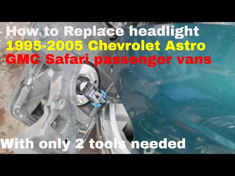 How To Replace Headlight 1995-2005 Chevrolet Astro/GMC Safari Passenger Vans