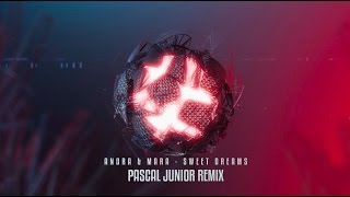 Andra & Mara - Sweet Dreams (Pascal Junior Remix)