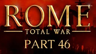 Rome: Total War - Part 46 - The British Are Coming