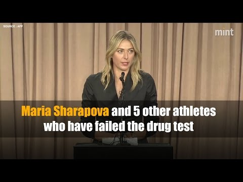 Maria Sharapova and 5 other athletes who have failed the drug test