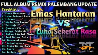 Download FULL ALBUM EMAS HANTARAN, LUKA SEKERAT RASA REMIX PALEMBANG