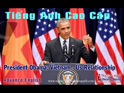 Tiếng Anh Cao Cấp: President Obama in Vietnam (English subtitle)