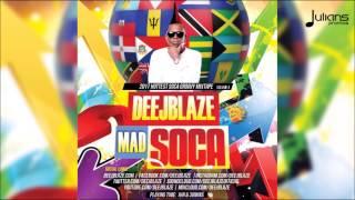 DeejBlaze - Mad Soca v. 4 - 2017 Soca Mix