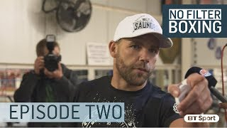 Billy Joe Saunders v Willie Monroe Jr | No Filter Boxing, Episode 2