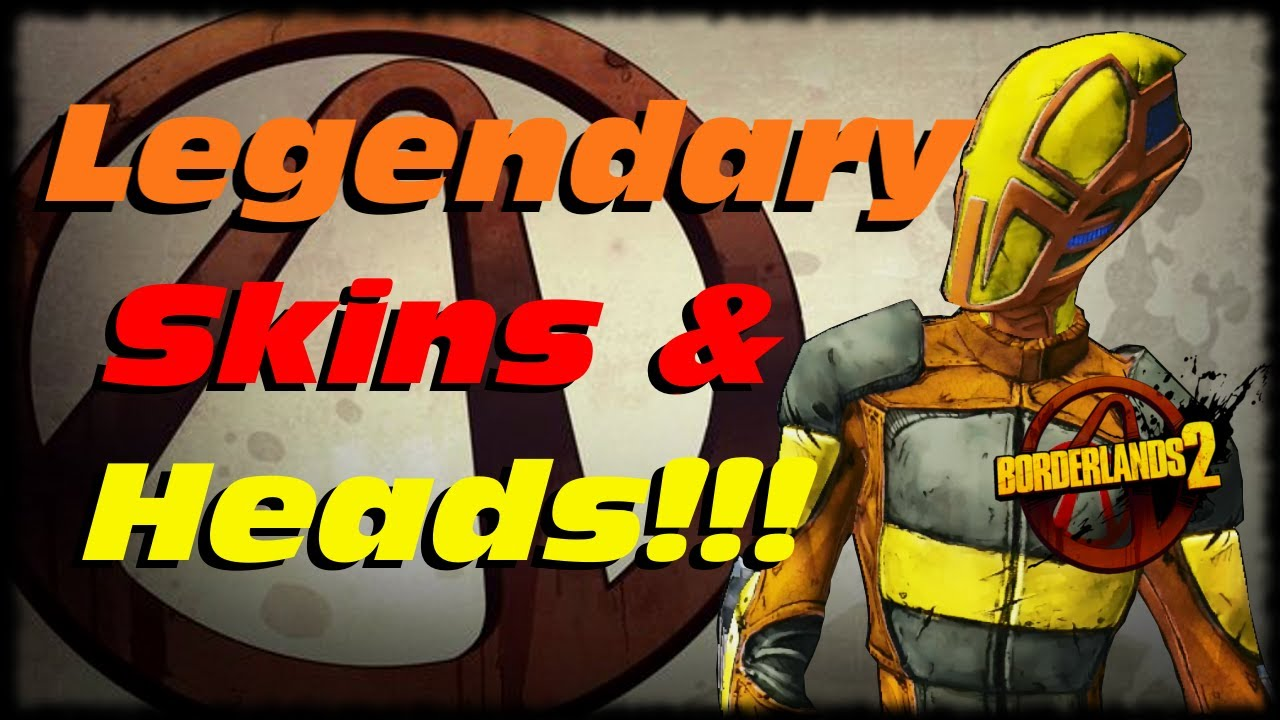 Borderlands 2 All Legendary Character Skins and Heads ...