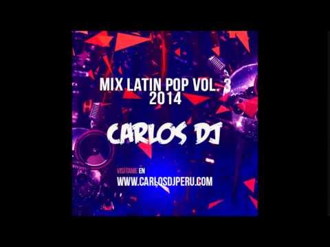 Mix Latin Pop 2014 Vol. 3 - Carlos DJ [www.makingmixes.com]