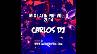 Mix Latin Pop 2014 Vol. 3 - Carlos DJ [www.makingmixes.com]