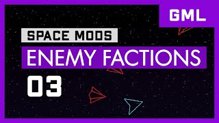 Space Mods - GML - Enemy Factions (3/3) - GameMaker Studio 2