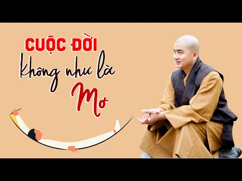 Cuộc đời không như là MƠ - Thầy Thích Minh Thiền (hay quá 2021)