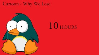 Cartoon - Why We Lose (feat. Coleman Trapp) 10 hours