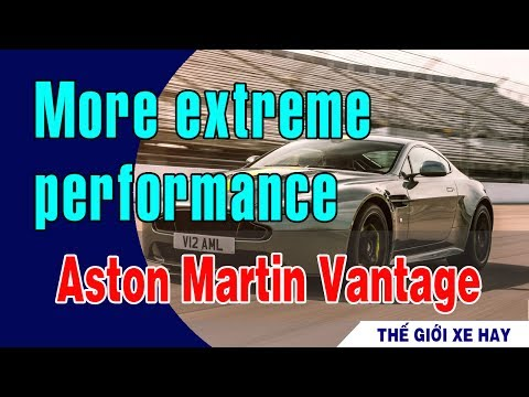 THẾ GIỚI XE HAY - Aston Martin Vantage AMR more extreme performance