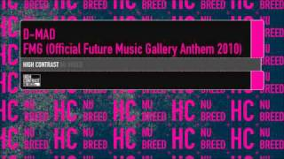 D-Mad - FMG (Official Future Music Gallery Anthem 2010) [High Contrast Nu Breed]