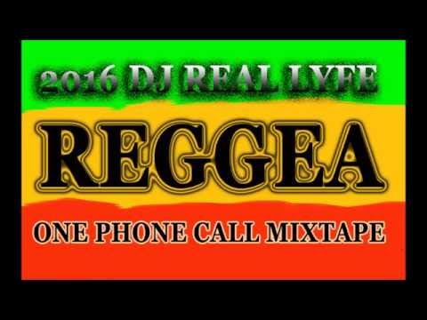 2016 REGGEA DJ REAL LYFE ONE PHONE CALL MIX