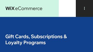 Wix eCommerce | Finish the Holiday Sales Season Strong: Gift Cards, Subscriptions & Loyalty Programs