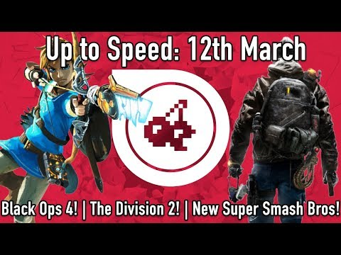 Up to Speed - 12th March (GTA6 news - BLACK OPS 4 release date - SMASH BROS Switch - THE DIVISION 2) - 동영상
