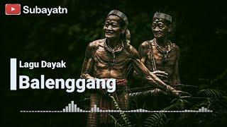 Download lagu LAGU DAYAK - BALENGGANG