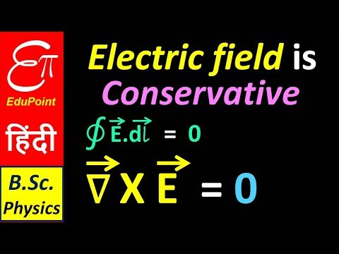 ELECTRIC FIELD is CONSERVATIVE | CURL of Electric Field is ZERO | in HINDI
