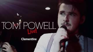 Clementine | Tom Powell (Bobby Darin Cover)