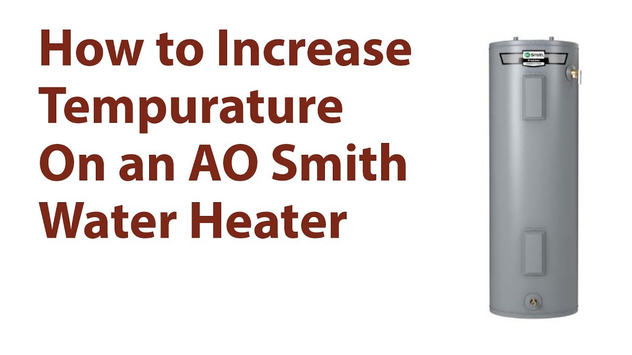 How to Increase Temperature on AO Smith Water Heater