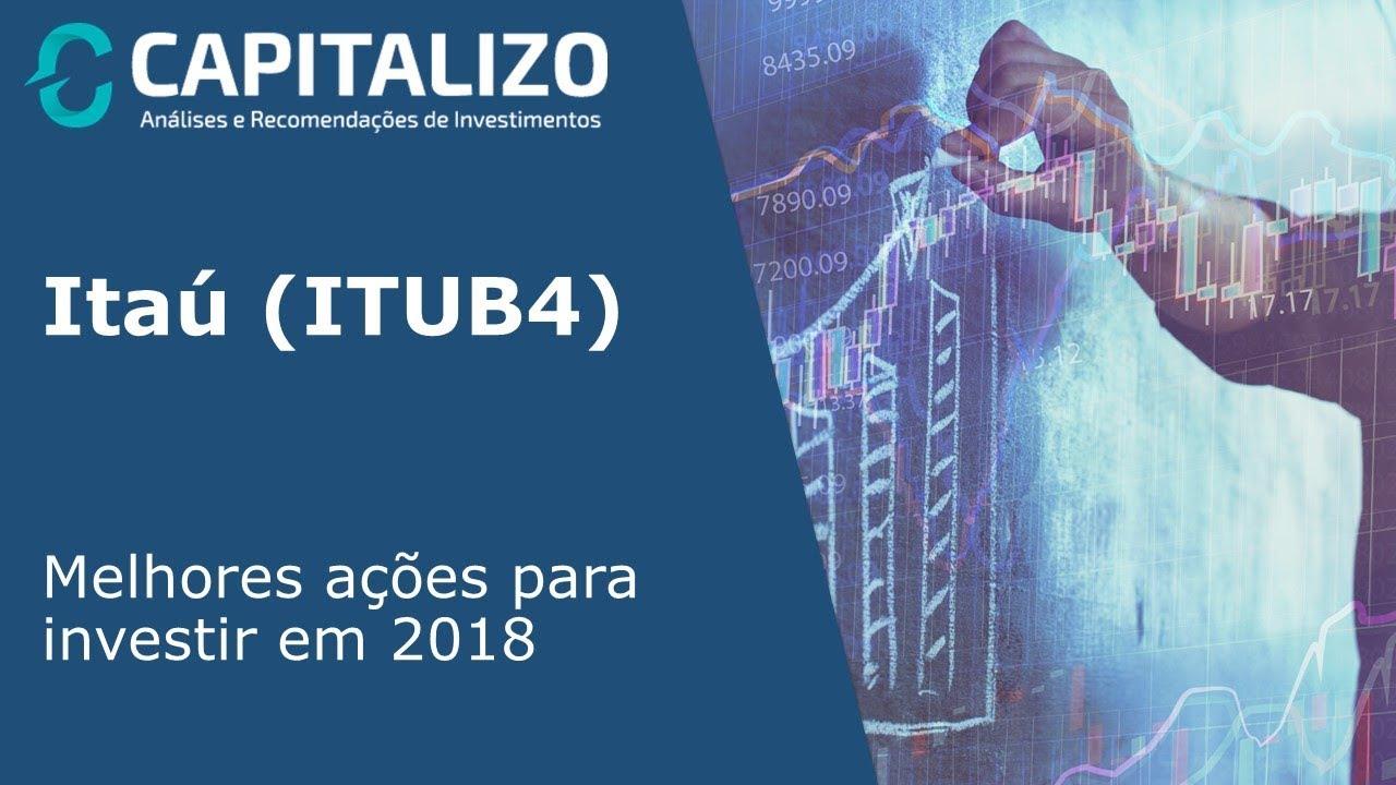 Banco Itaú Itub4 Melhores Ações Para Investir Em 2018