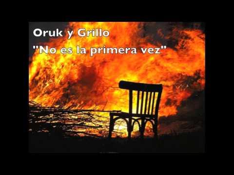 Oruk y Grillo - No es la primera vez