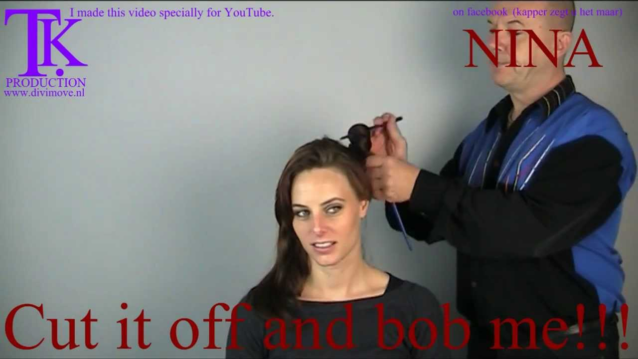 Cut It Off And Bob Me Make Over Nina By Theo Knoop Youtube