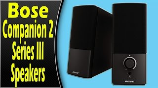 Bose Companion 2 Series III Speakers Review