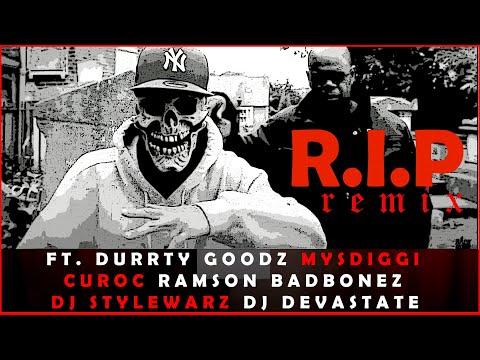 R.I.P REMIX - DJ Supreme ft. Durrty Goodz, MysDiggi, Curoc, Ramson Badbonez, Stylewarz & Devastate