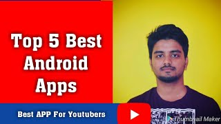 Top 5 Best Apps for Android - Free Apps