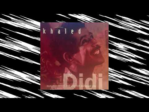 Khaled - Didi (Garage Mix)