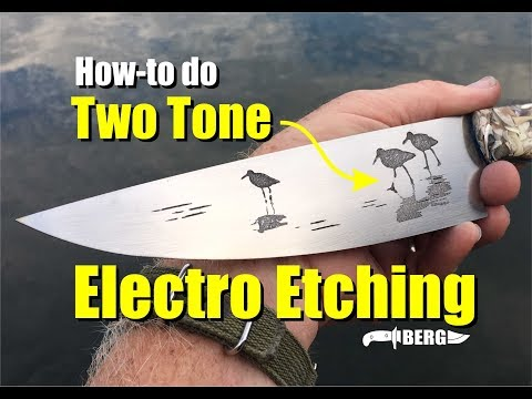 How to do Two Tone Electro Metal Etching by Berg Knifemaking