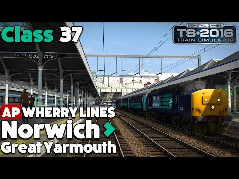 Train Simulator 2016 Let's Play - Wherry Lines: Class 37: Norwich to Great Yarmouth